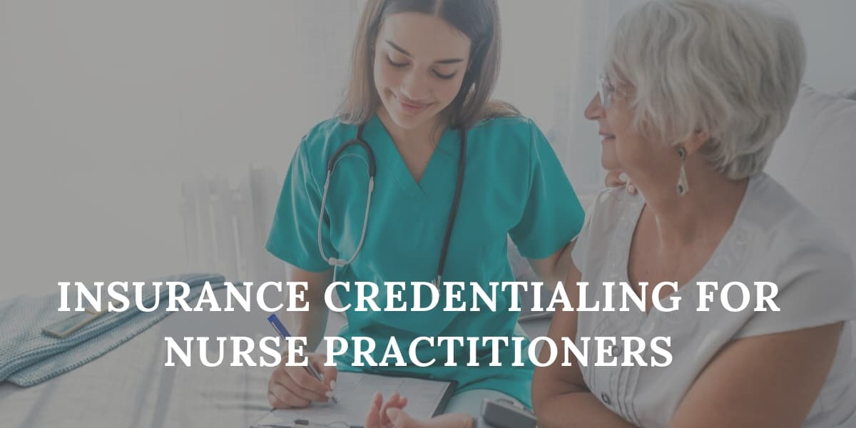 Insurance Credentialing for Nurse Practitioners