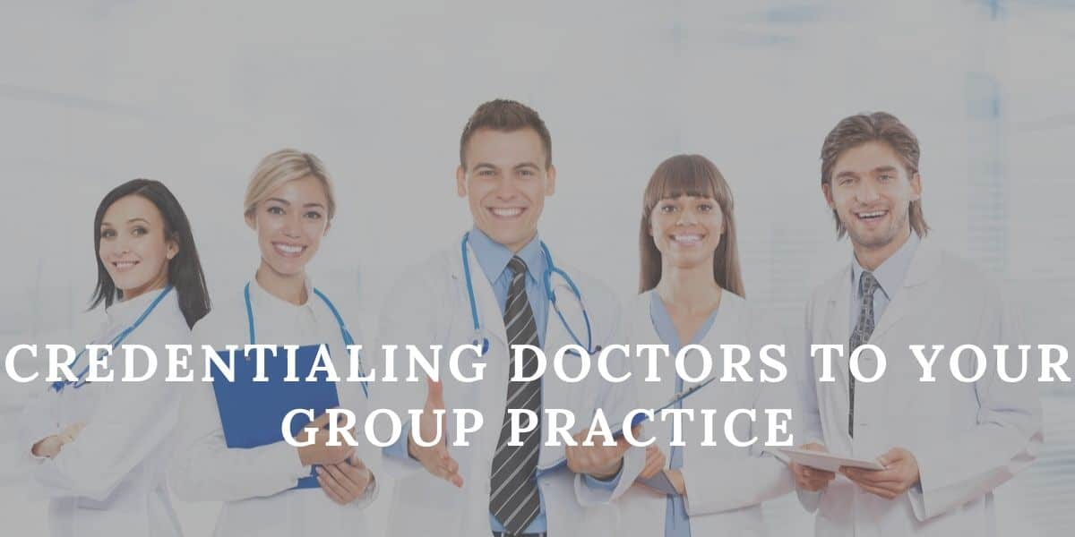 Credentialing Doctors to Your Group Practice