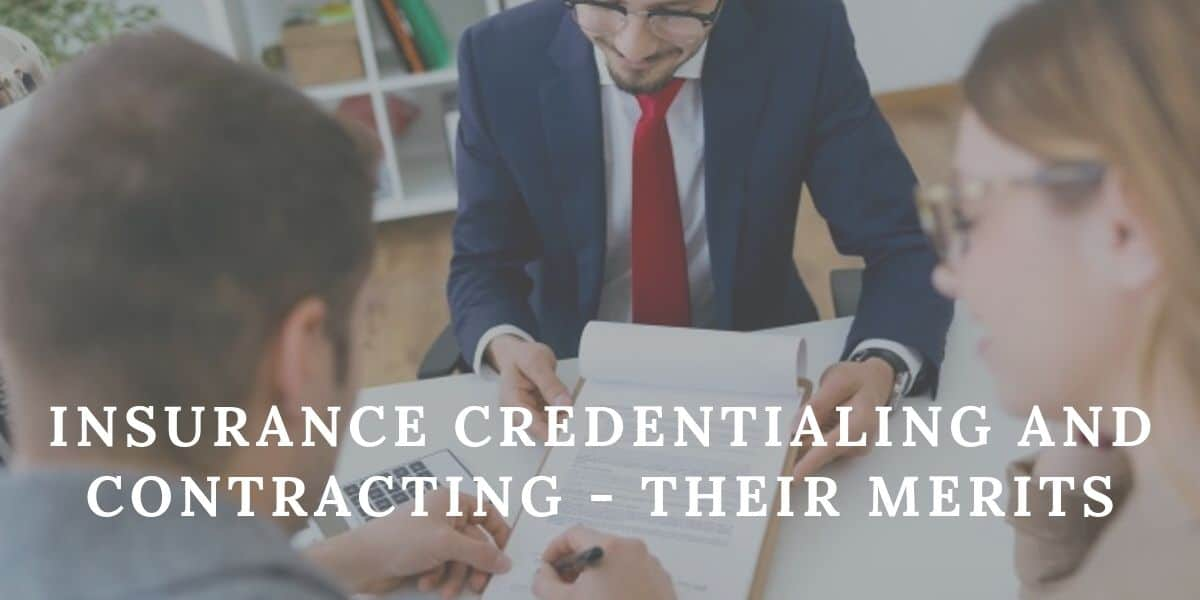 Insurance Credentialing and Contracting-Their Merits