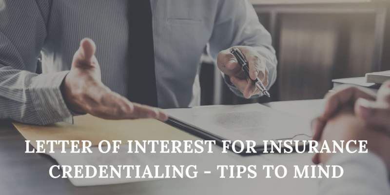Letter of Interest for Insurance Credentialing -Tips To Mind