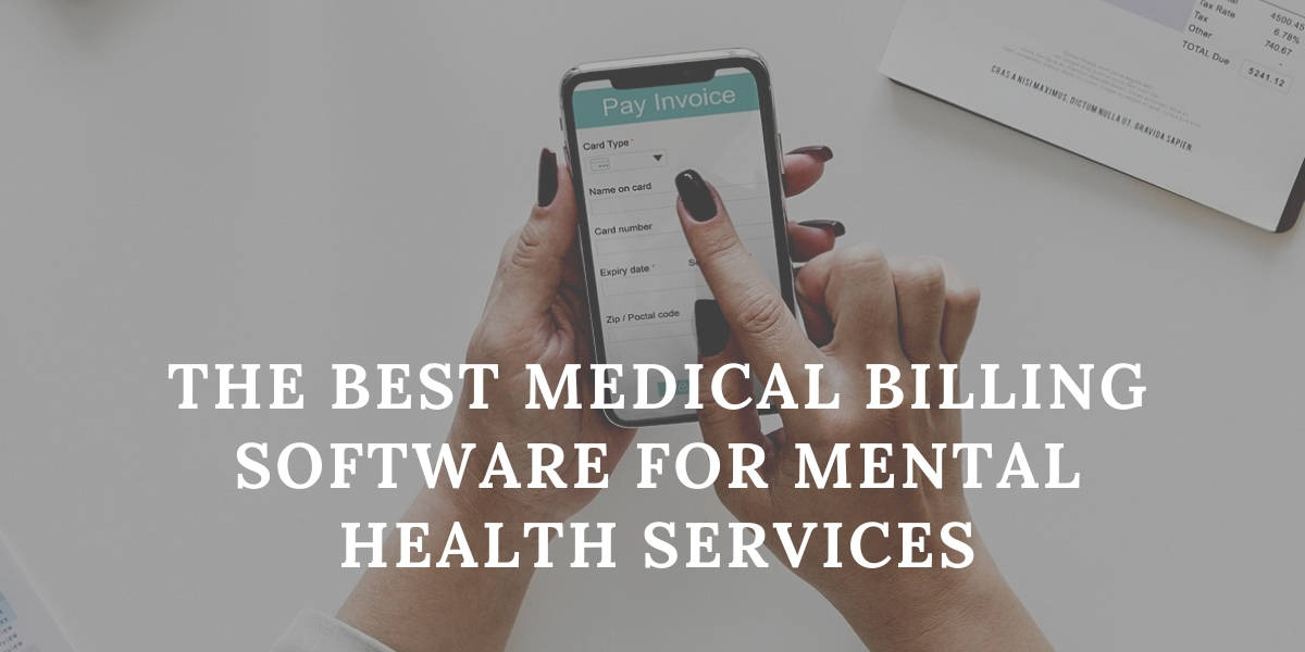 The Best Medical Billing Software for Mental Health Services