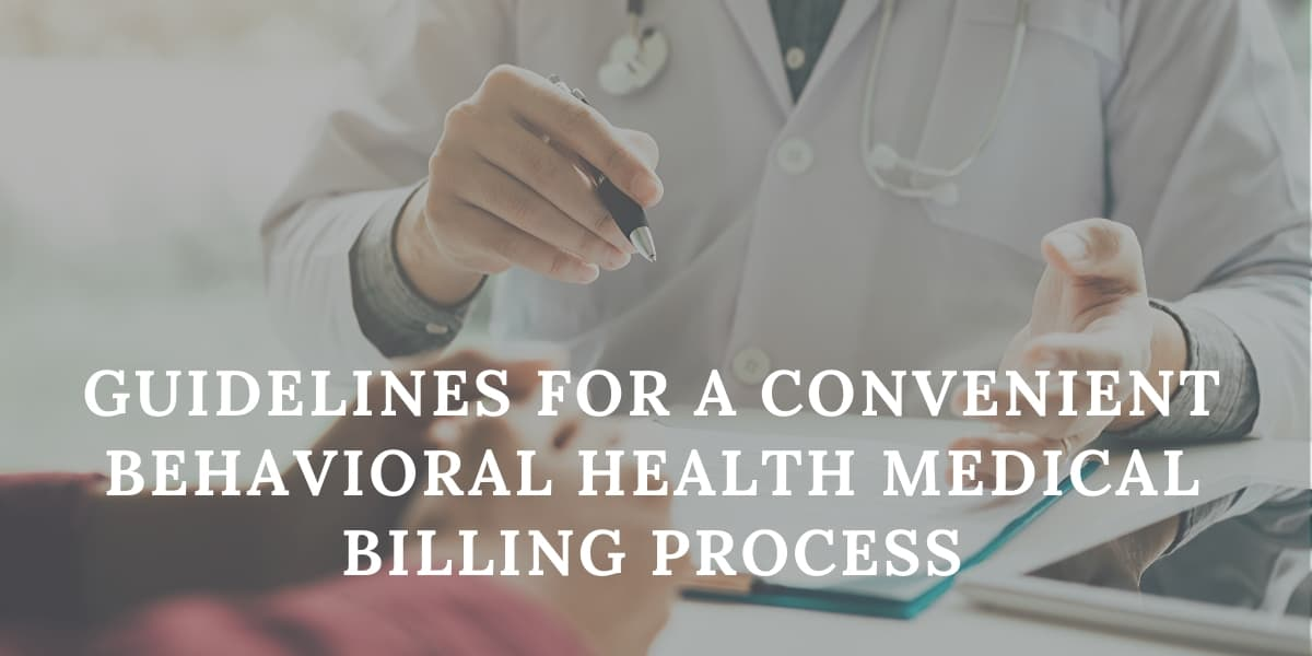Guidelines for a Convenient Behavioral Health Medical Billing Process