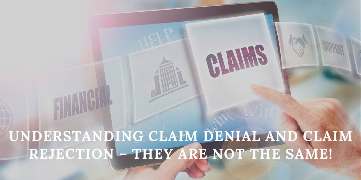Understanding Claim Denial and Claim Rejection – They are Not the Same!