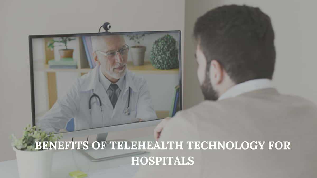 Benefits of Telehealth Technology for Hospitals