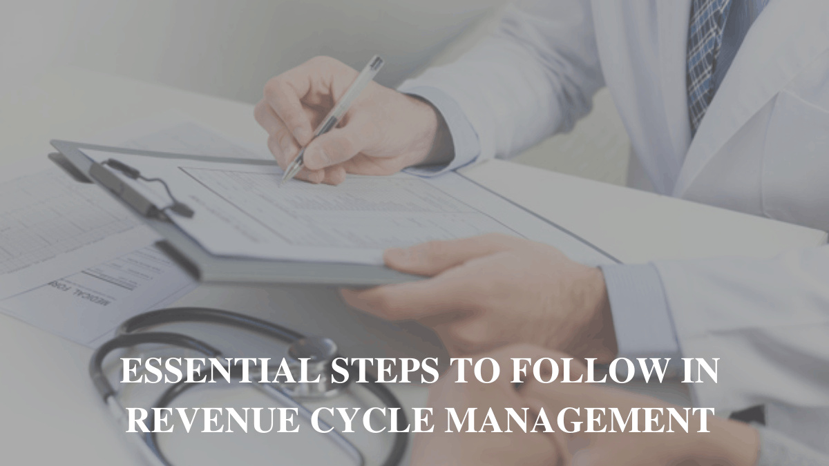 Essential Steps to Follow in Revenue Cycle Management